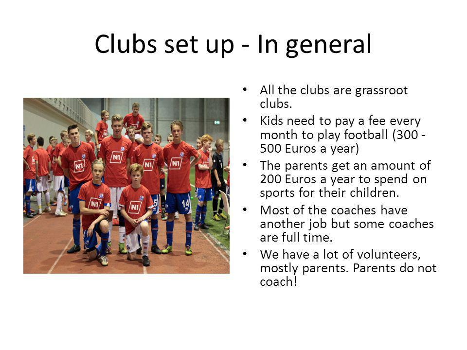 Clubs set up - In general