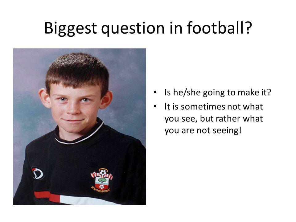 Biggest question in football