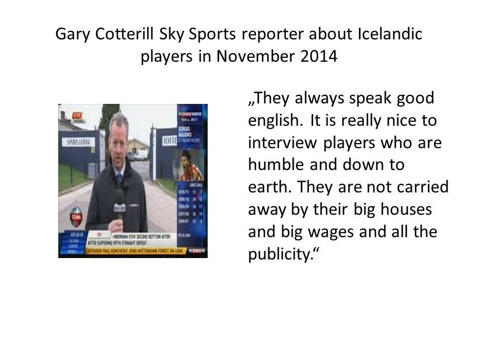 Gary Cotterill Sky Sports reporter about Icelandic players in November 2014