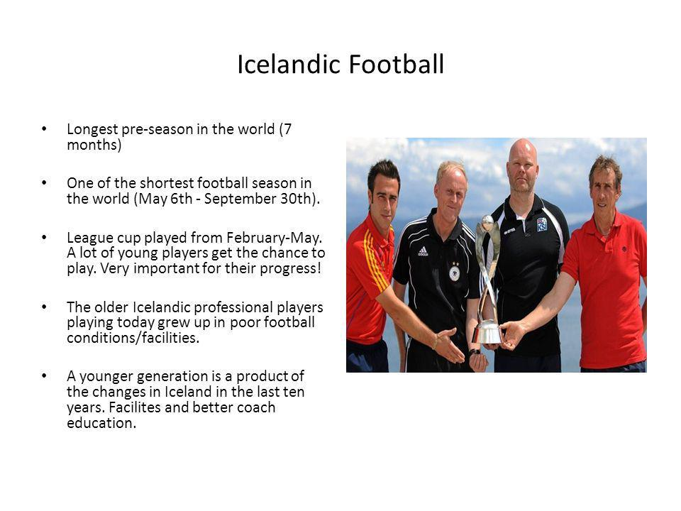 Icelandic Football Longest pre-season in the world (7 months)