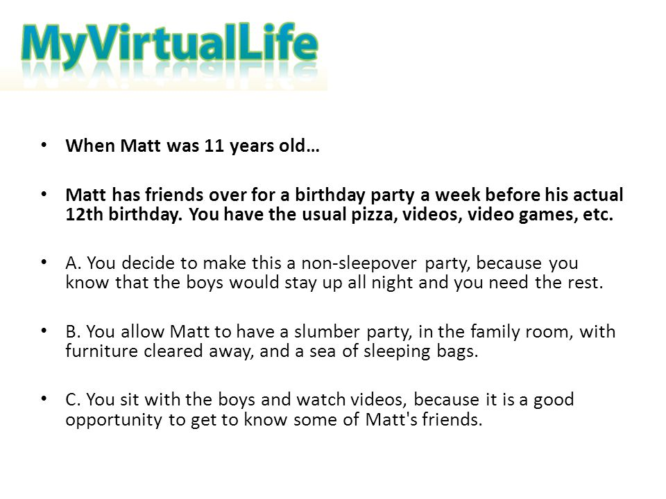 When Matt was 11 years old…