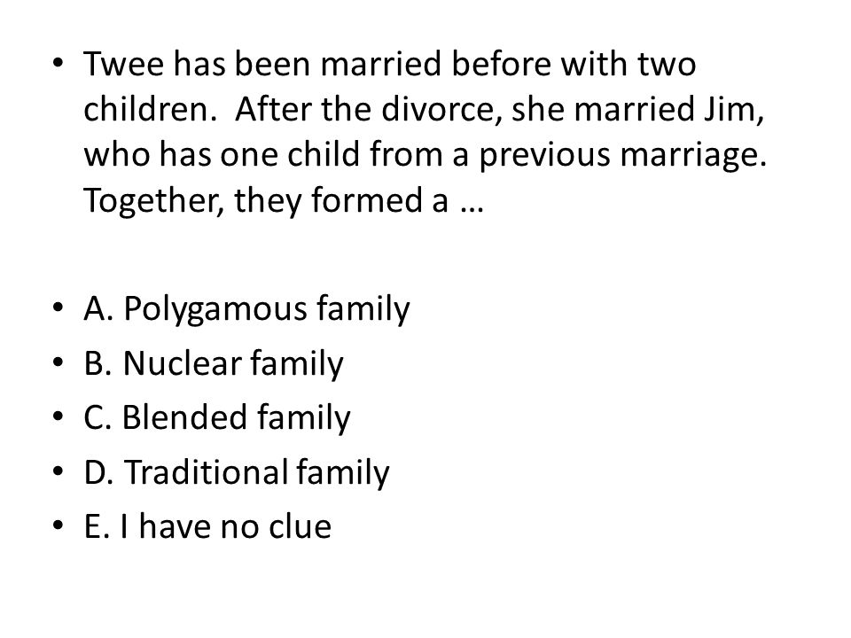 Twee has been married before with two children