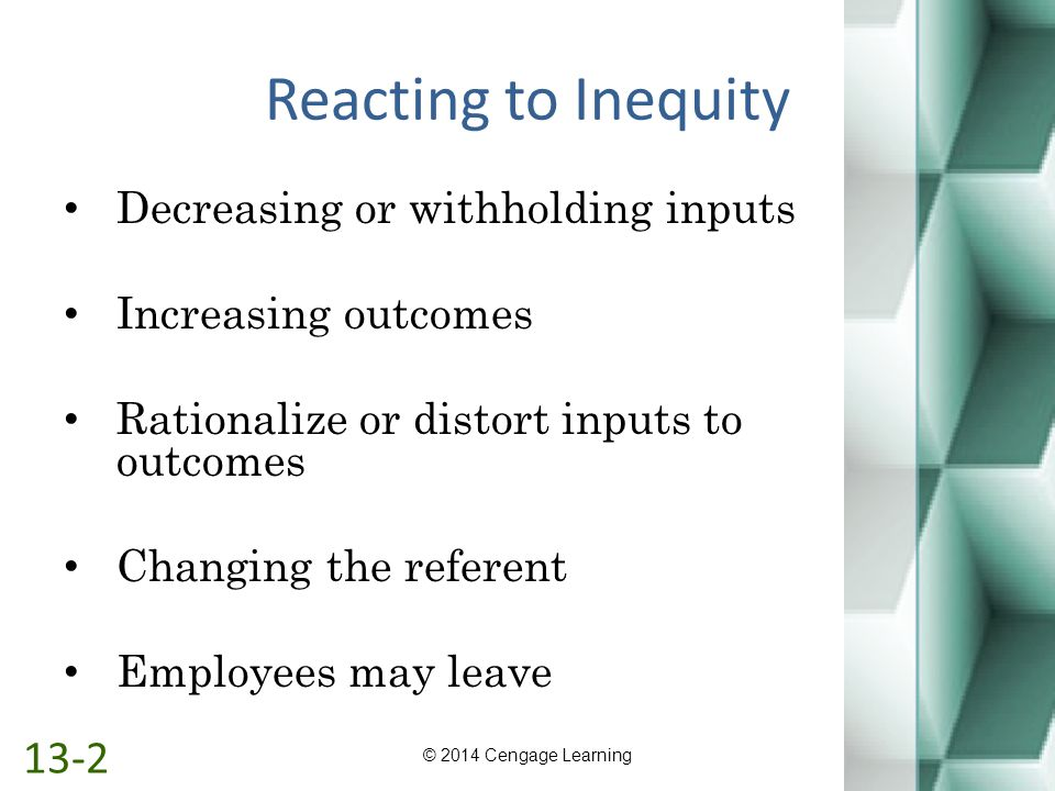 Reacting to Inequity 13-2 Decreasing or withholding inputs