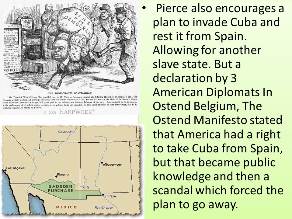 Pierce also encourages a plan to invade Cuba and rest it from Spain