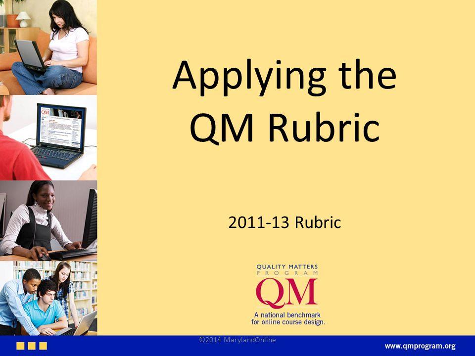 Applying the QM Rubric 2011-13 Rubric