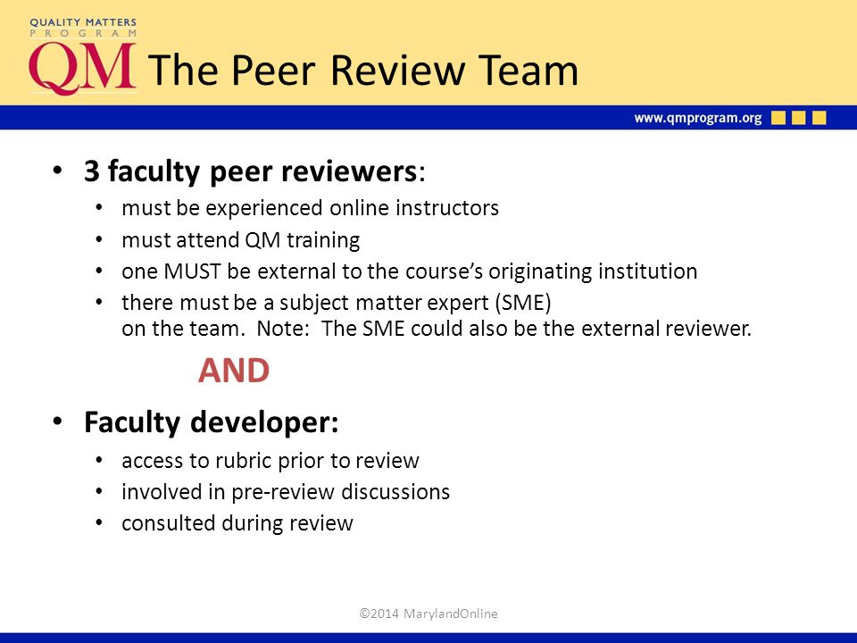 The Peer Review Team AND 3 faculty peer reviewers: Faculty developer: