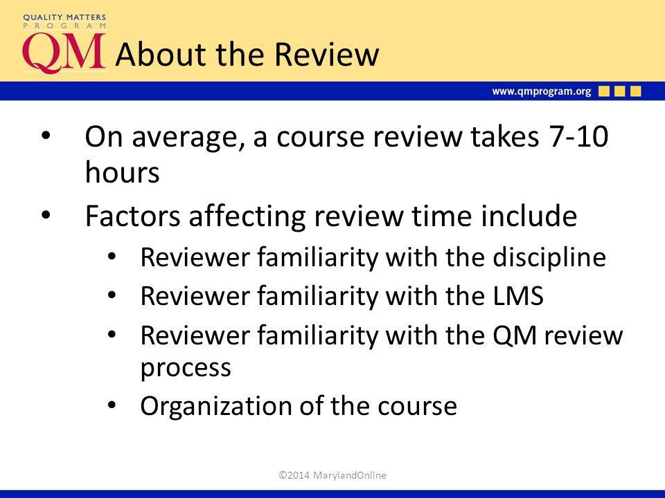 About the Review On average, a course review takes 7-10 hours