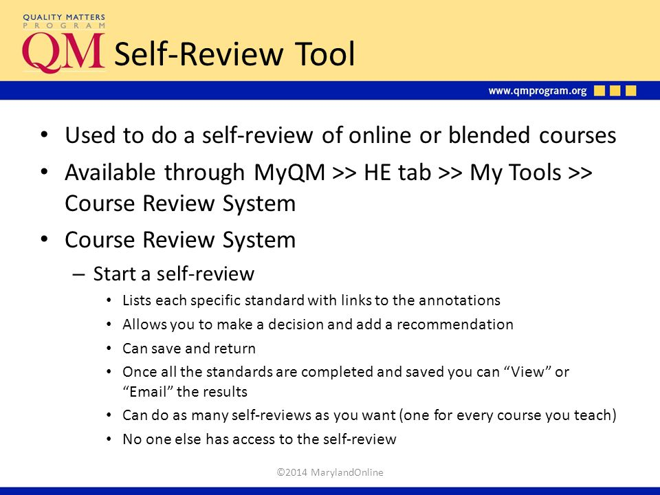 Self-Review Tool Used to do a self-review of online or blended courses