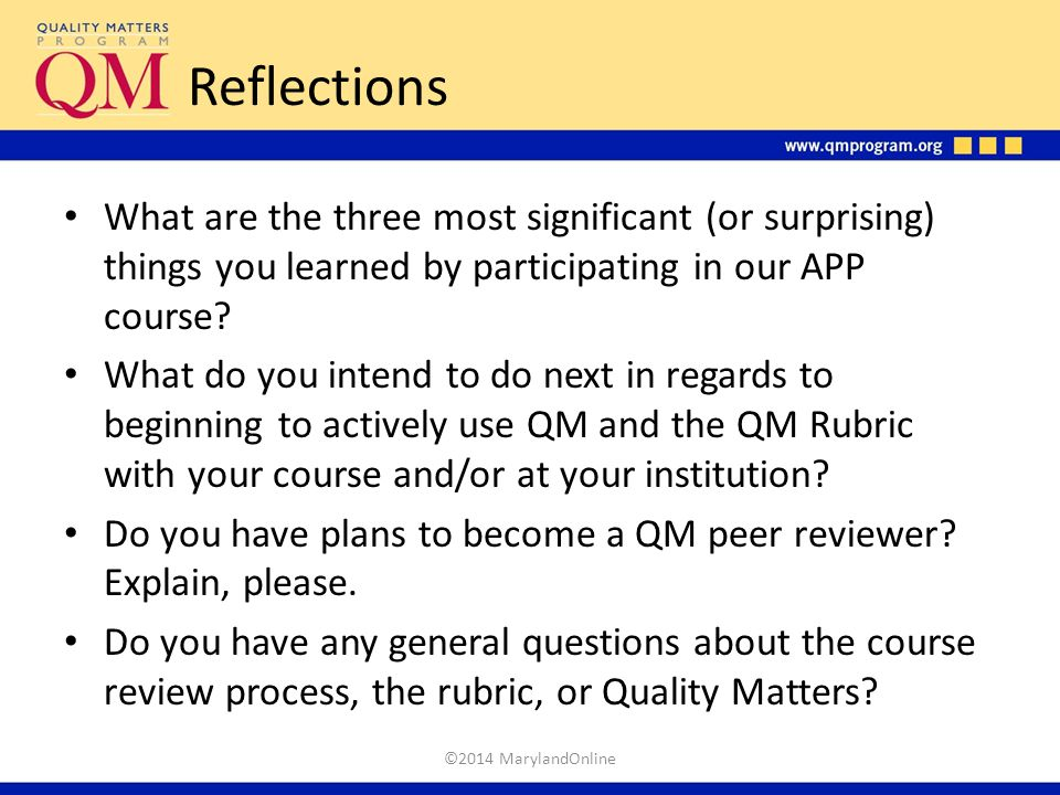 Reflections What are the three most significant (or surprising) things you learned by participating in our APP course