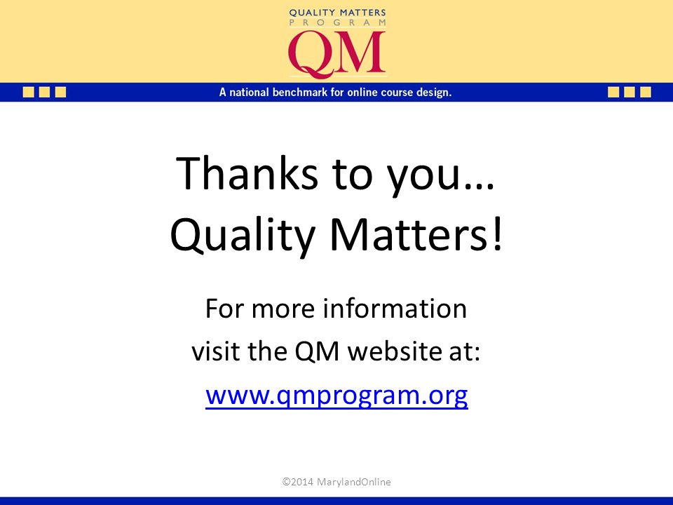 Thanks to you… Quality Matters!