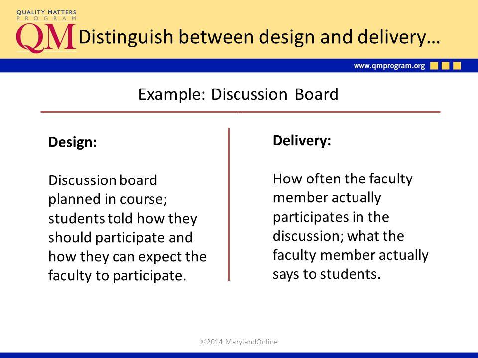 Distinguish between design and delivery…