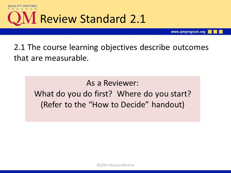 Review Standard 2.1 2.1 The course learning objectives describe outcomes that are measurable. As a Reviewer:
