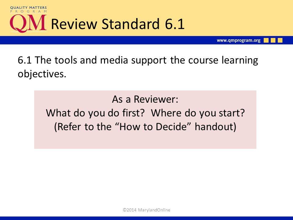 Review Standard 6.1 6.1 The tools and media support the course learning objectives. As a Reviewer: