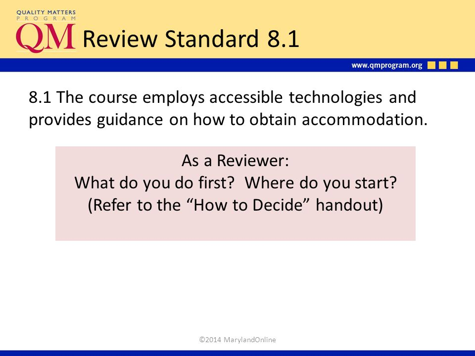 Review Standard 8.1 8.1 The course employs accessible technologies and provides guidance on how to obtain accommodation.