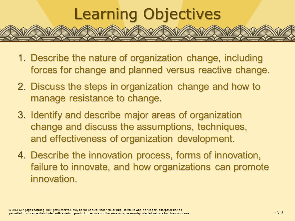 Management 11e Griffin Describe the nature of organization change, including forces for change and planned versus reactive change.