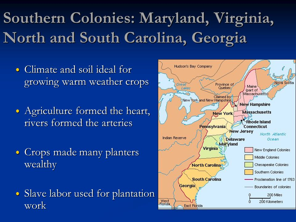 Southern Colonies: Maryland, Virginia, North and South Carolina, Georgia