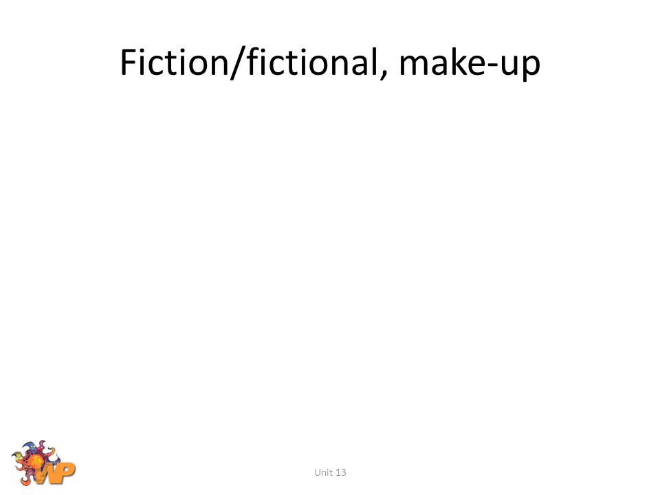 Fiction/fictional, make-up