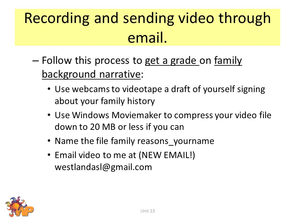 Recording and sending video through email.