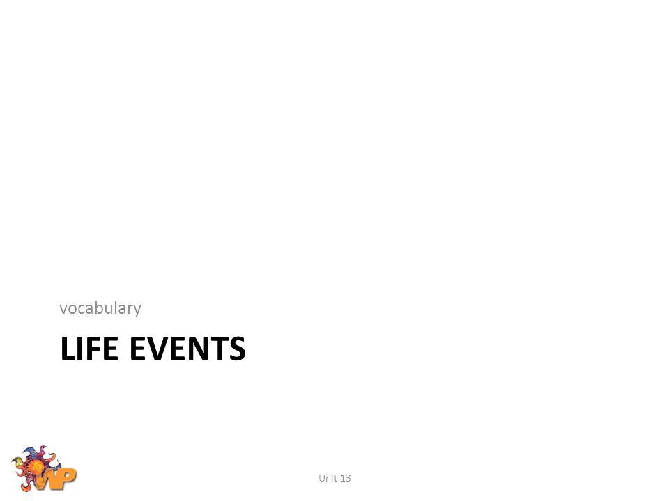 vocabulary Life Events Unit 13