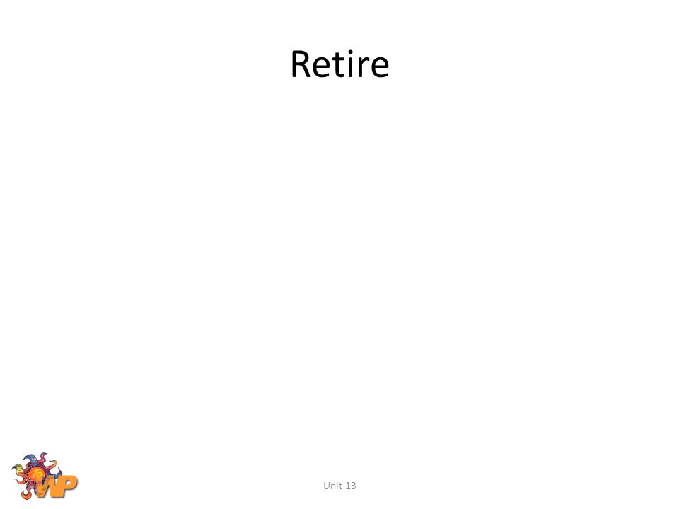 Retire Unit 13