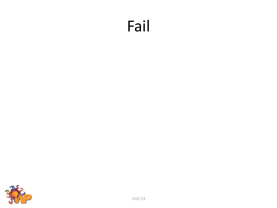 Fail Unit 13