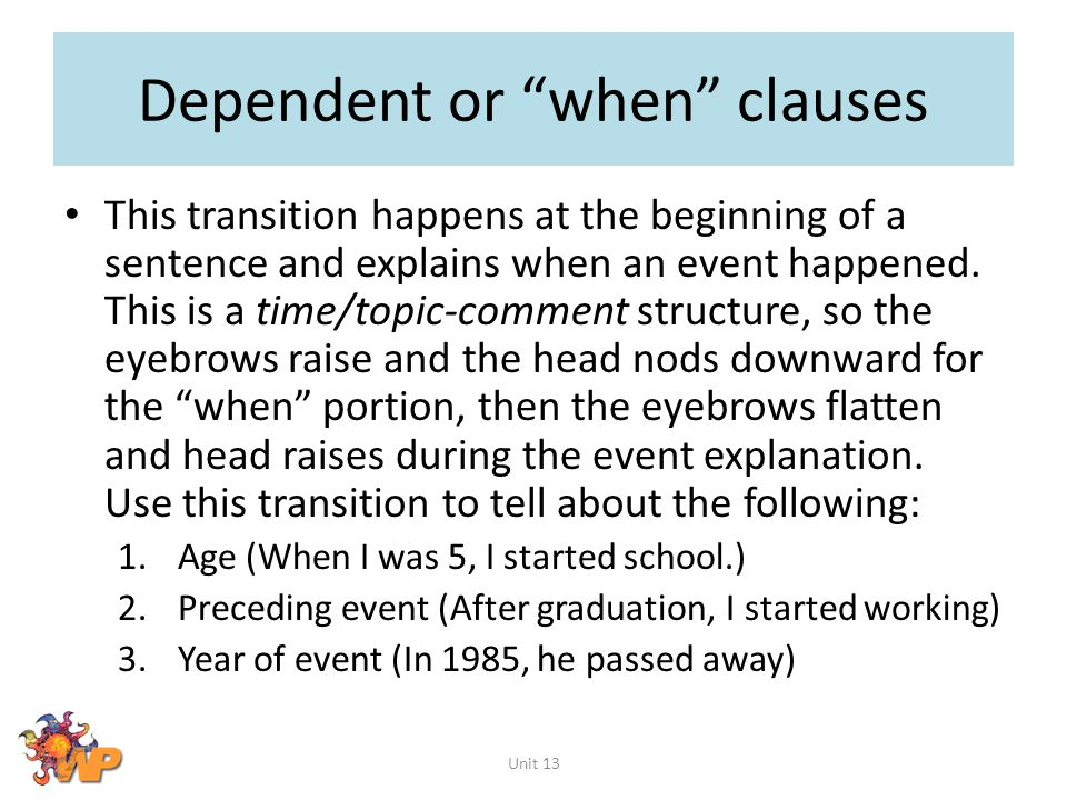 Dependent or when clauses