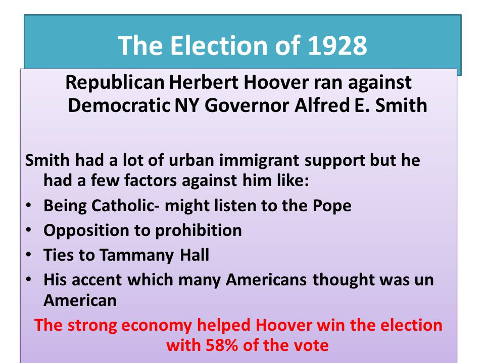 The strong economy helped Hoover win the election with 58% of the vote