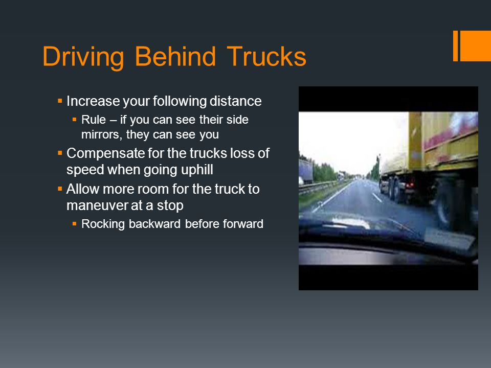 Driving Behind Trucks Increase your following distance