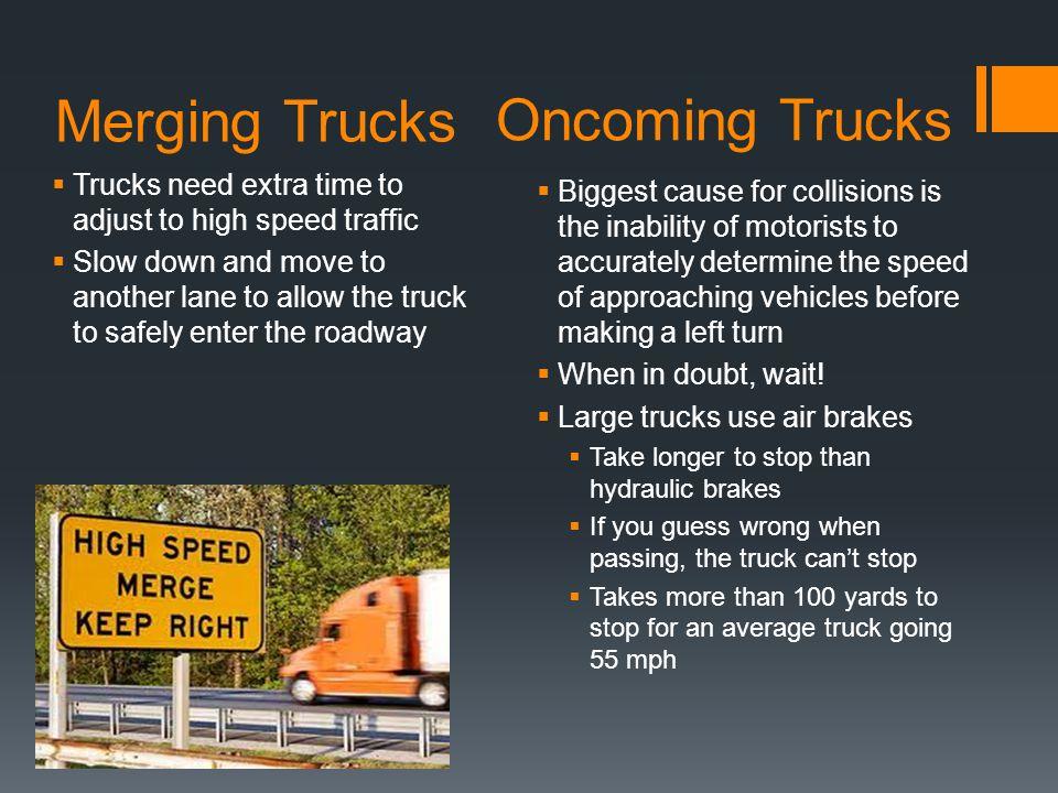 Oncoming Trucks Merging Trucks