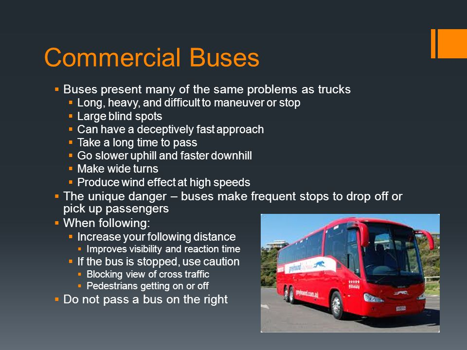 Commercial Buses Buses present many of the same problems as trucks