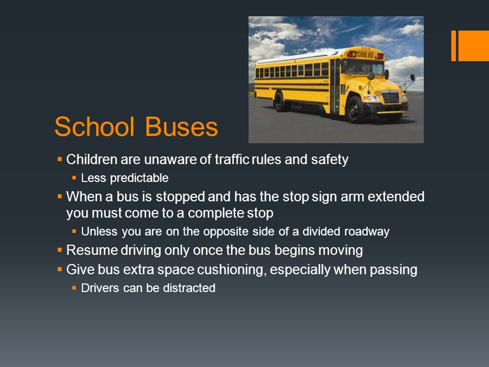 School Buses Children are unaware of traffic rules and safety