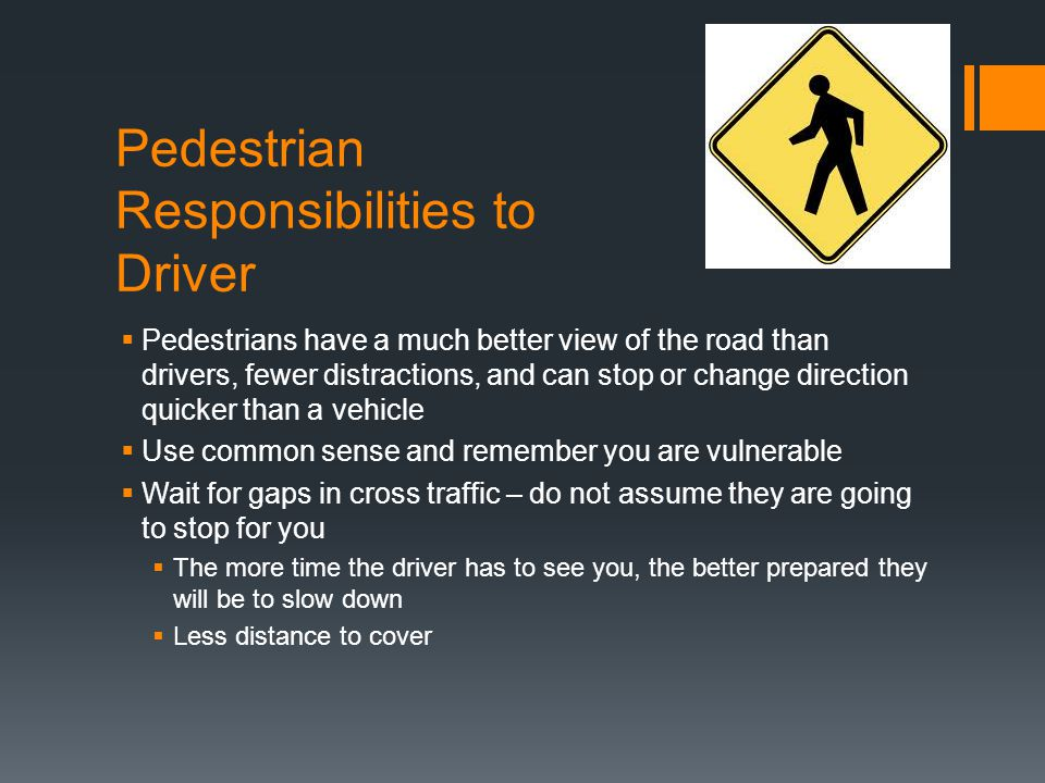 Pedestrian Responsibilities to Driver