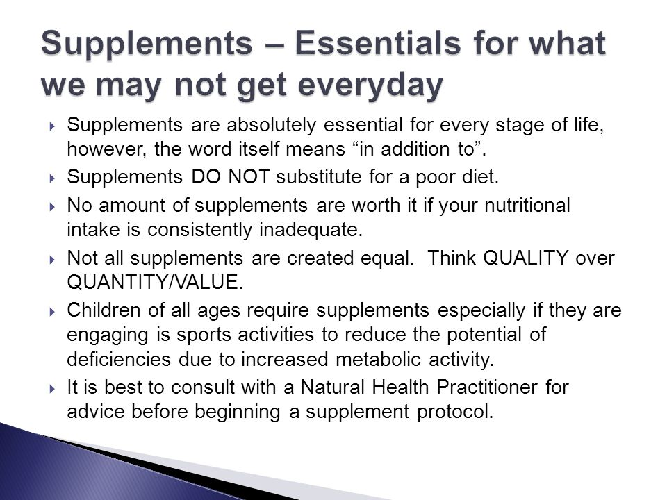 Supplements – Essentials for what we may not get everyday