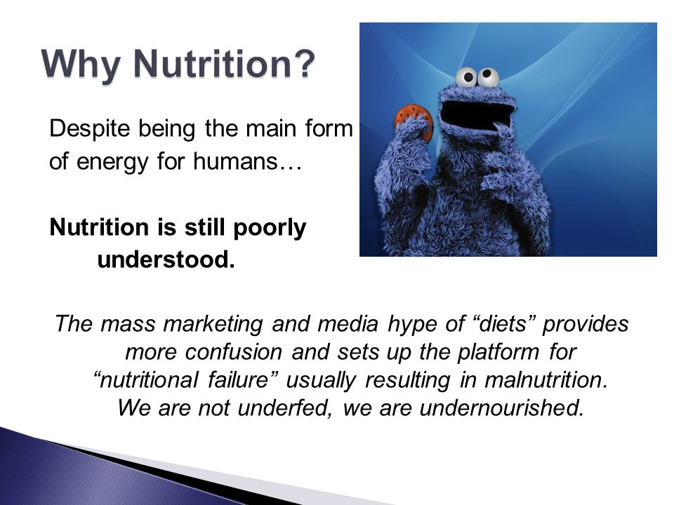 Why Nutrition Despite being the main form of energy for humans…