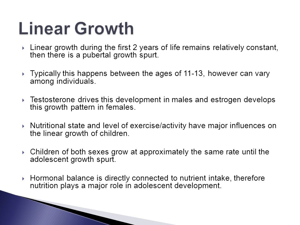 Linear Growth Linear growth during the first 2 years of life remains relatively constant, then there is a pubertal growth spurt.