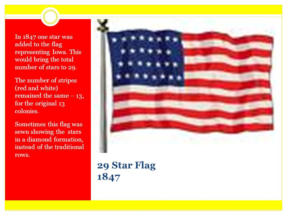 In 1847 one star was added to the flag representing Iowa