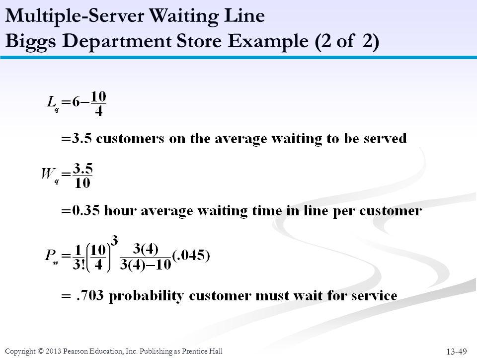 Multiple-Server Waiting Line Biggs Department Store Example (2 of 2)