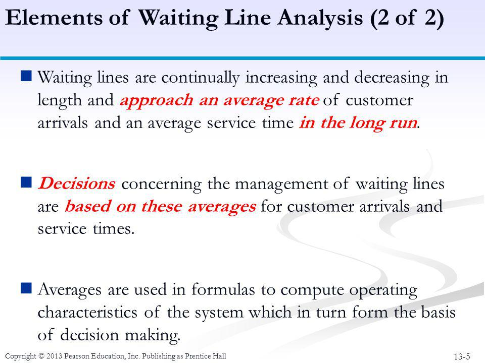 Elements of Waiting Line Analysis (2 of 2)