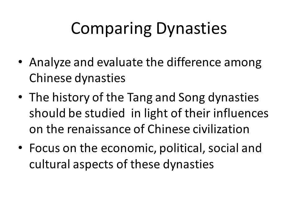Comparing Dynasties Analyze and evaluate the difference among Chinese dynasties.