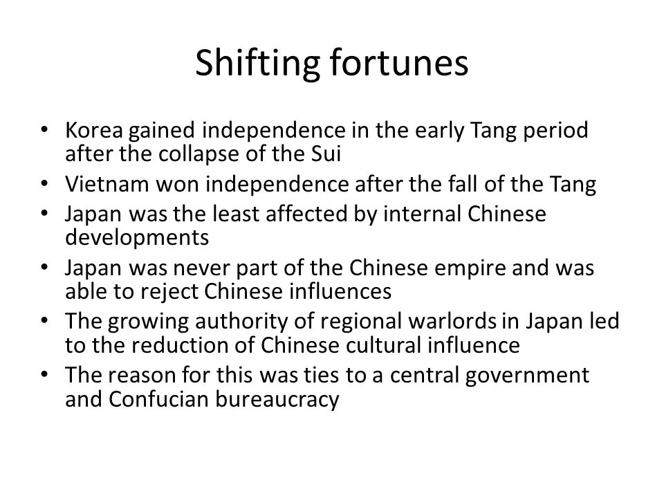Shifting fortunes Korea gained independence in the early Tang period after the collapse of the Sui.