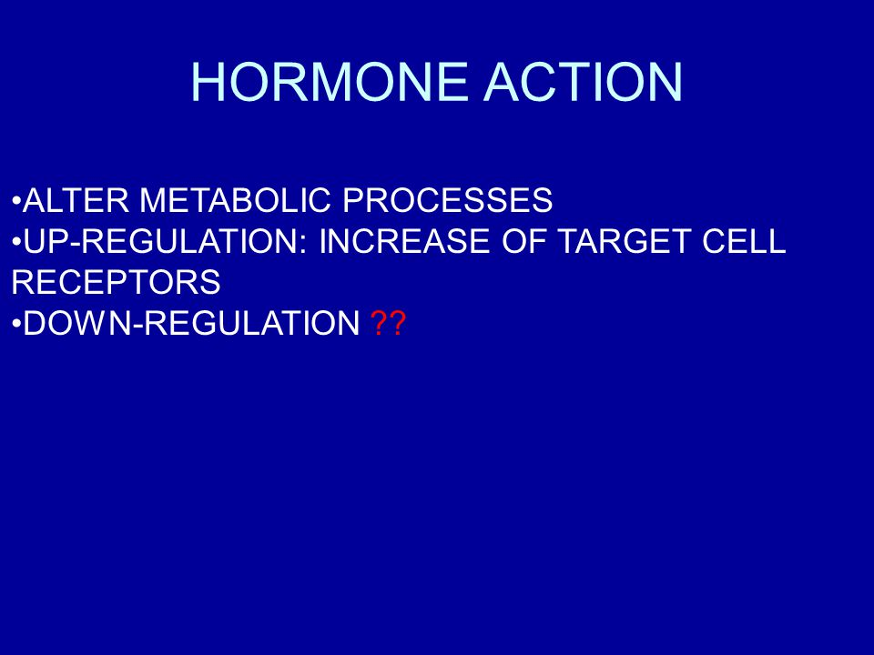 HORMONE ACTION ALTER METABOLIC PROCESSES