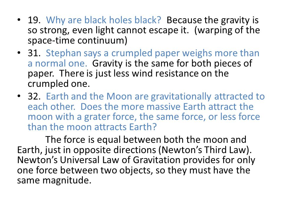 19. Why are black holes black