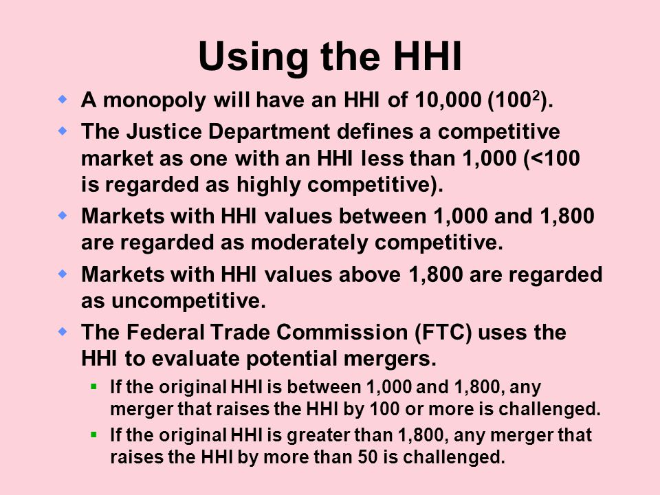 Using the HHI A monopoly will have an HHI of 10,000 (1002).