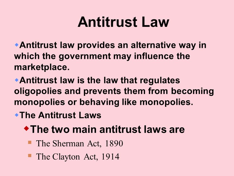 Antitrust Law The two main antitrust laws are