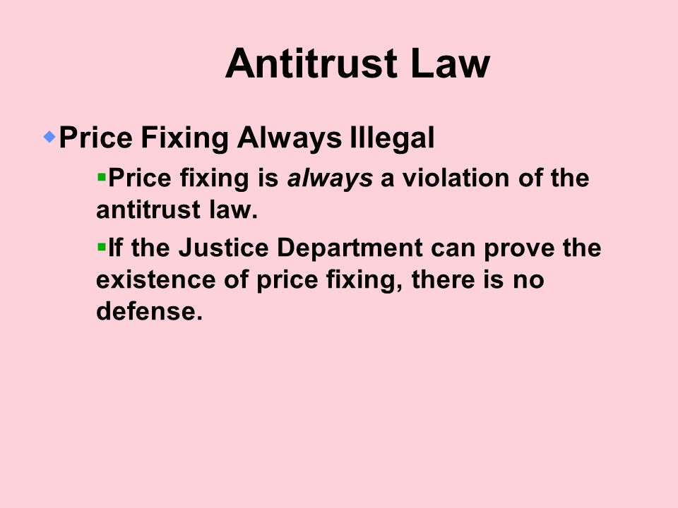 Antitrust Law Price Fixing Always Illegal