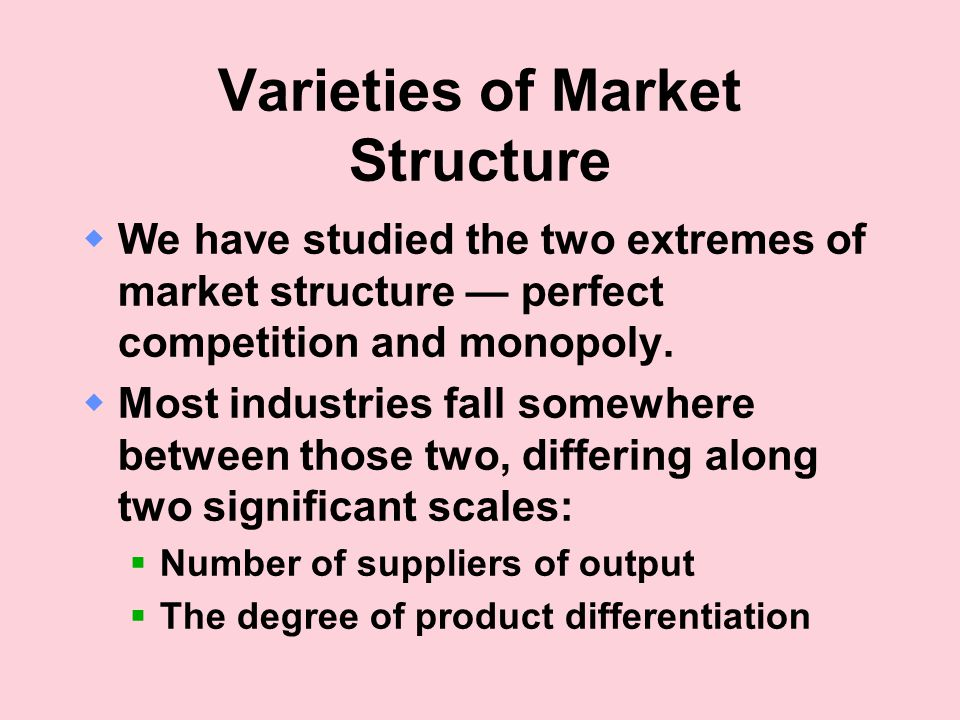 Varieties of Market Structure