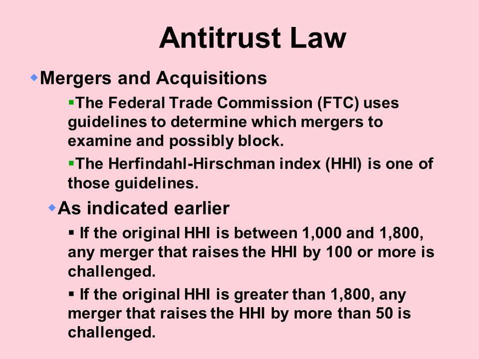 Antitrust Law Mergers and Acquisitions As indicated earlier