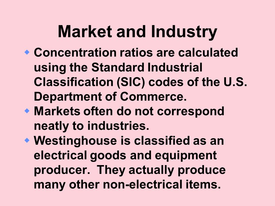 Market and Industry Concentration ratios are calculated using the Standard Industrial Classification (SIC) codes of the U.S. Department of Commerce.