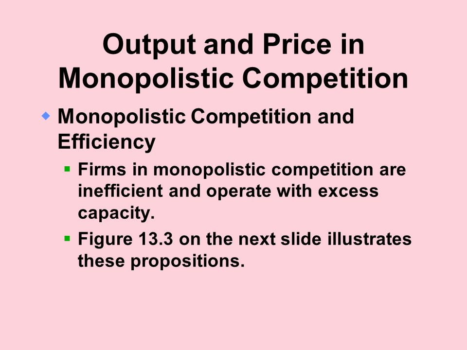 Output and Price in Monopolistic Competition