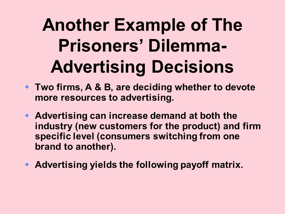 Another Example of The Prisoners' Dilemma-Advertising Decisions